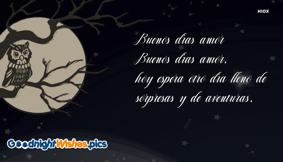 Buenos Días Amor Buenos Días Amor, Hoy Espera Otro Día Lleno De Sorpresas Y De