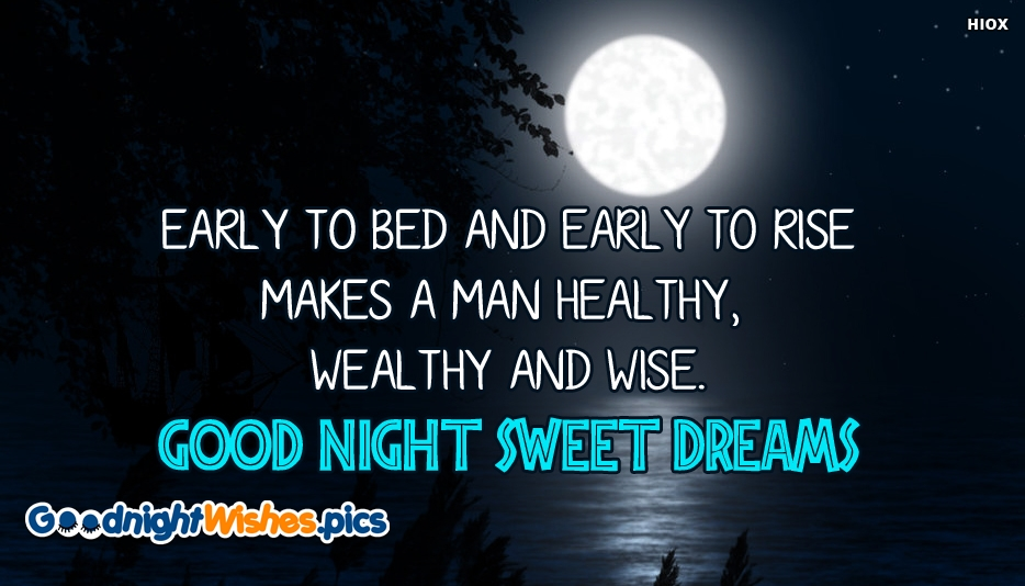 Early To Bed and Early To Rise Makes a Man Healthy, Wealthy and Wise. Good Night Sweet Dreams - Good Night Sweet Dreams Images