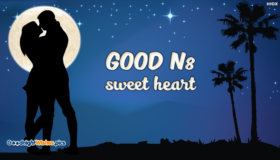 Good n8 Sweet Heart - Good Night Wishes for Sweetheart