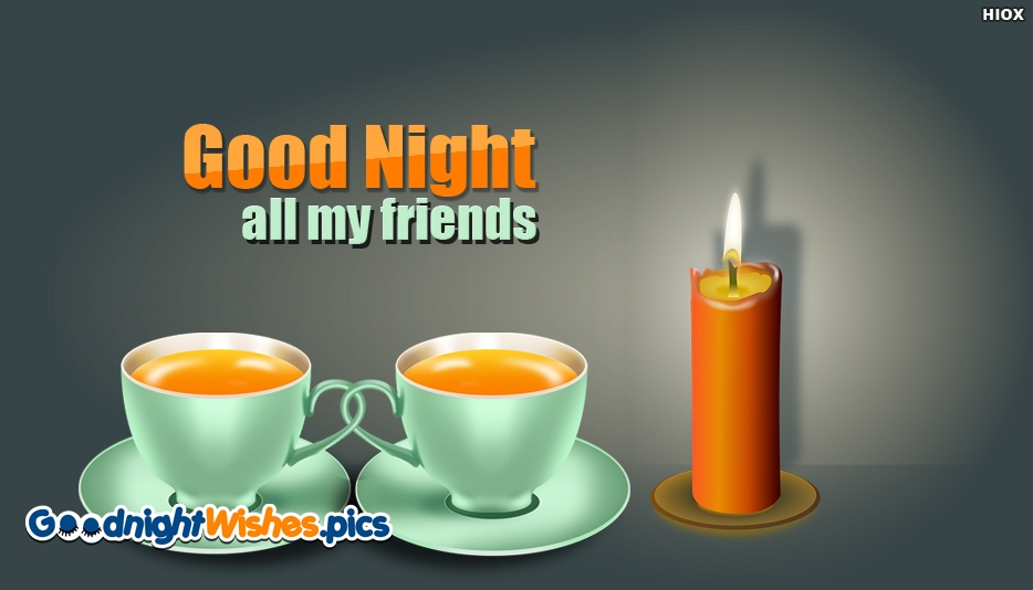 Good Night All My Friends Wallpaper - Good Night Wishes For Buddies