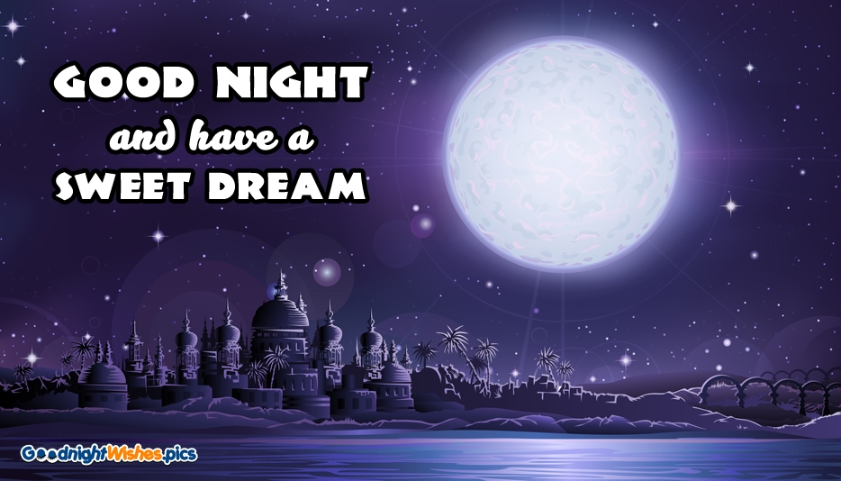 Good Night And Have A Sweet Dream - Good Night Wishes for Wallpaper
