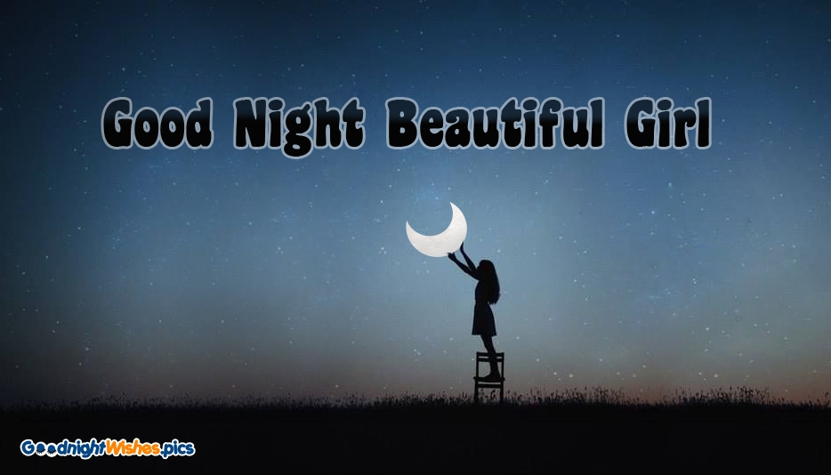 Good Night Beautiful Girl @ GoodNightWishes.Pics