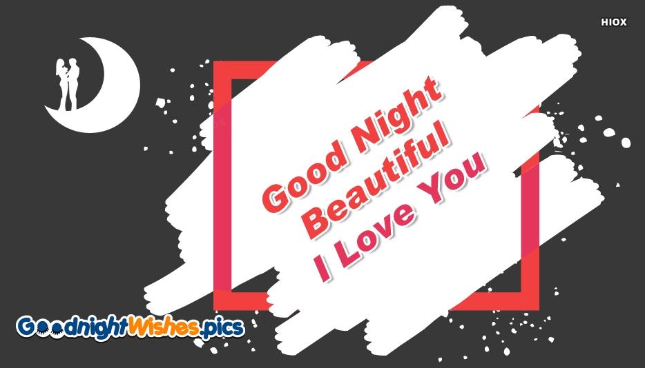 Good Night Beautiful I Love You Images