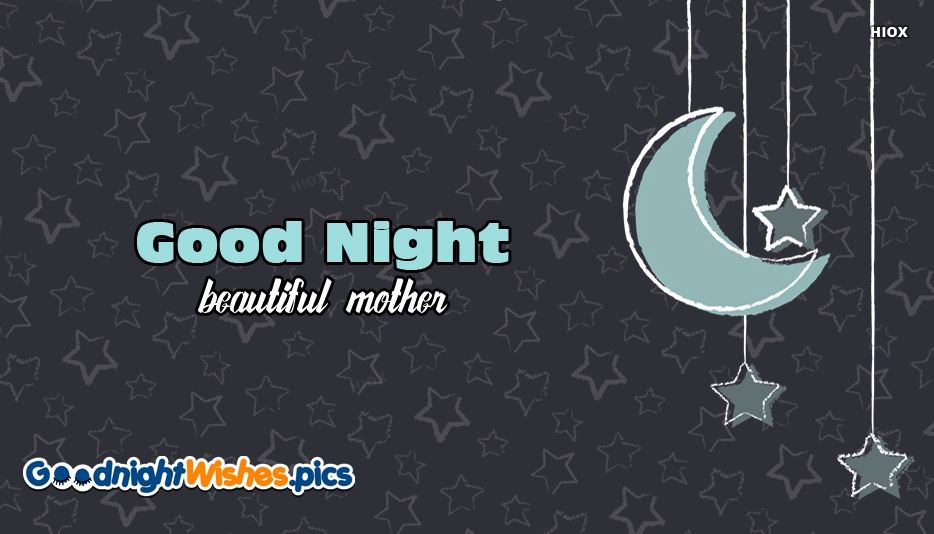 Good Night Beautiful Mother