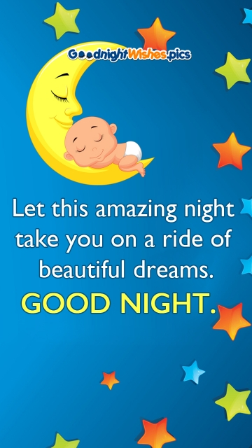 Let This Amazing Night Take You On A Ride Of Beautiful Dreams. Good Night.
