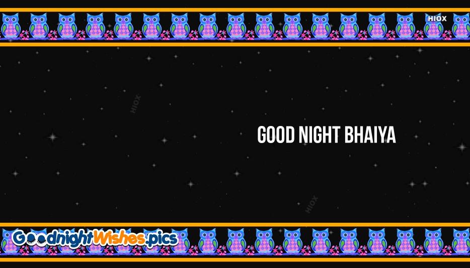 Good Night Wishes Bro