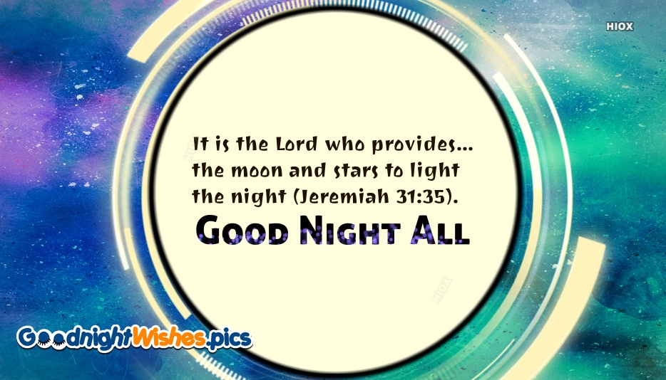 Good Night  Bible Verse | It Is The Lord Who Provides The Moon and Stars To Light The Night