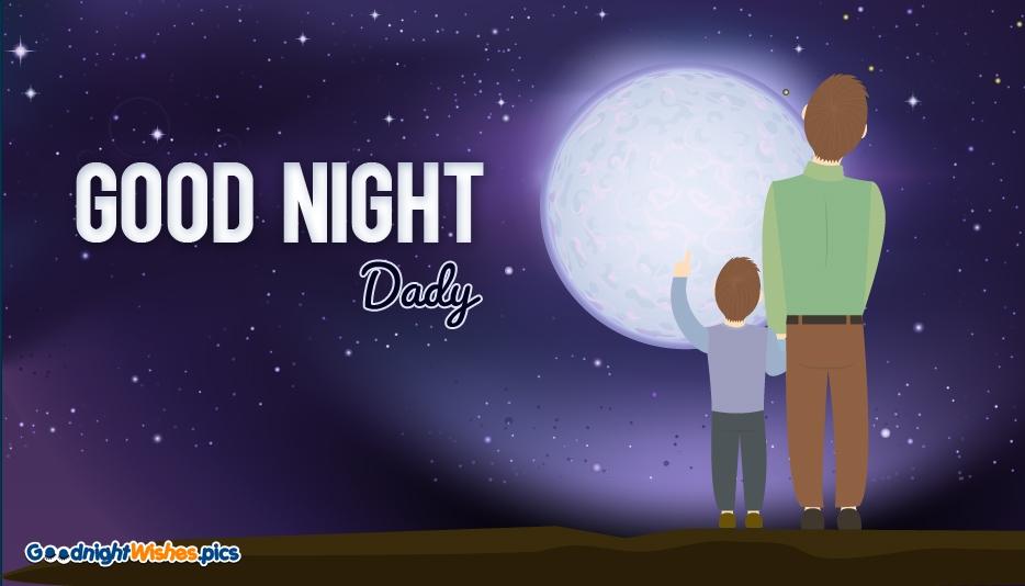 Good Night Dad @ GoodNightWishes.Pics