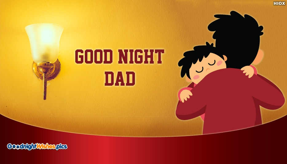 Good Night Dad - Good Night Wishes for Daddy