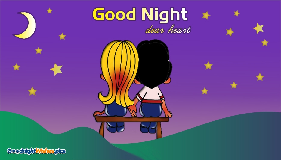Good Night Dear Heart @ Goodnightwishes.pics