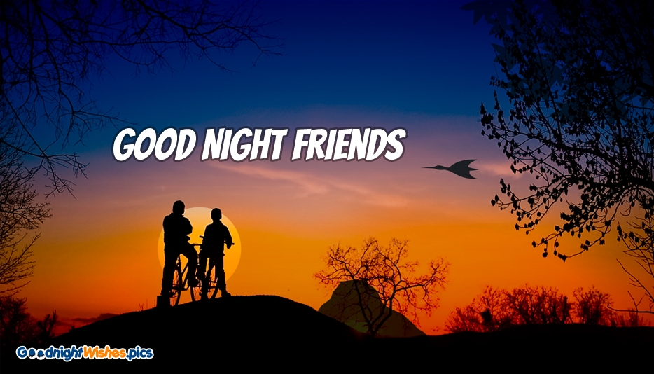 Good Night Friends @ GoodNightWishes.Pics