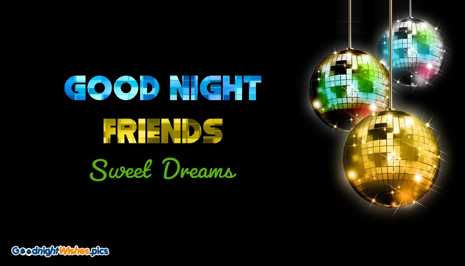 Good Night Friends Sweet Dreams @ Goodnightwishes.pics