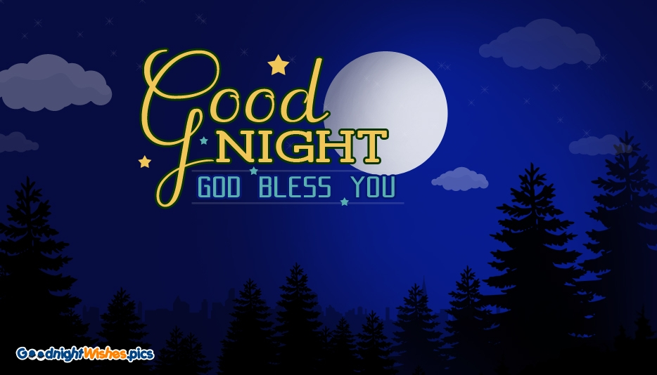 Good Night God Bless You @ Goodnightwishes.pics