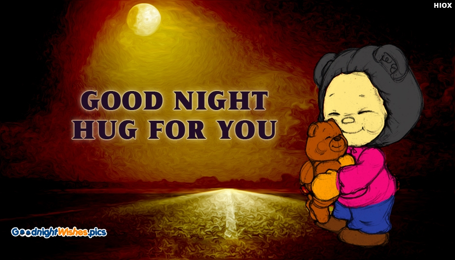 Good Night Hug Teddy - Good Night Hug for You @ Goodnightwishes.pics