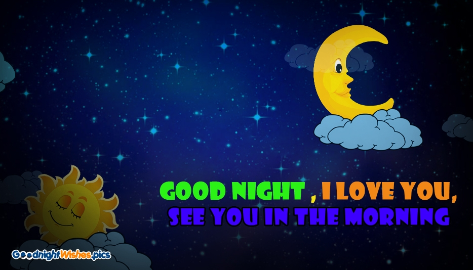 Good Night. I Love You. See You in the Morning