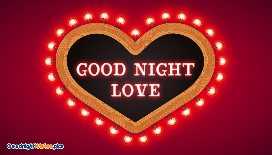 Good Night Love | Good Night with Love @ Goodnightwishes.pics