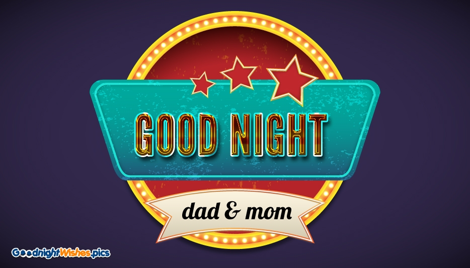 Good Night Mom and Dad @ Goodnightwishes.pics