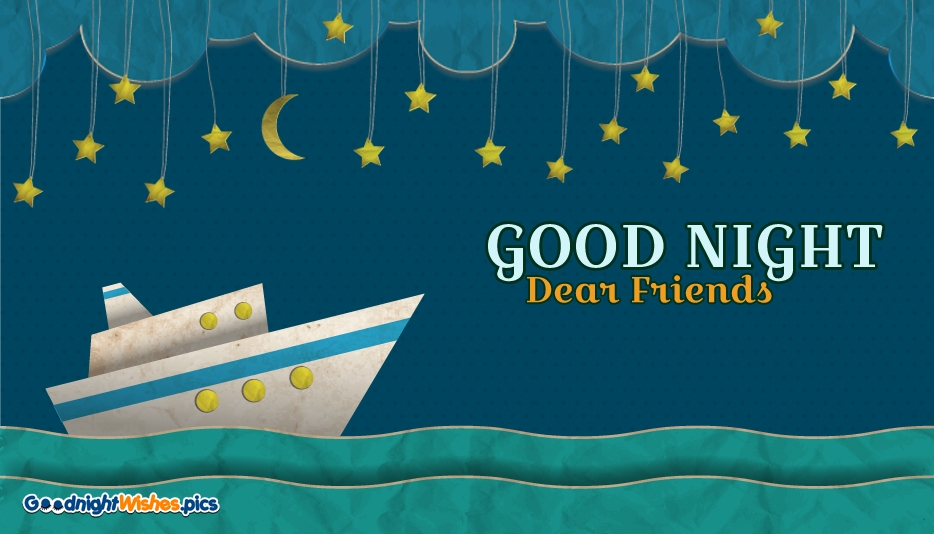 Good Night My All Friends @ Goodnightwishes.pics