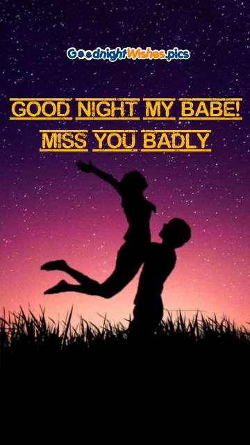 Good Night My Babe! Miss You Badly