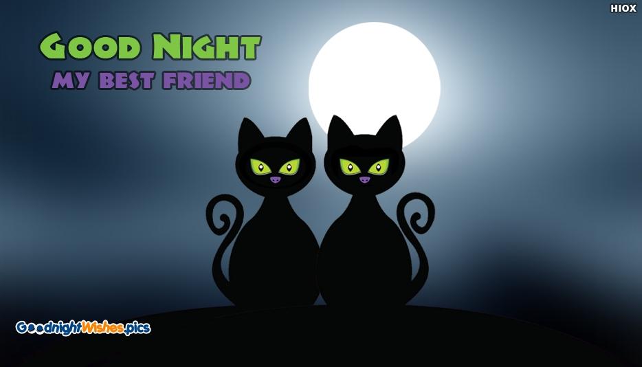 Good Night My Best Friend - Good Night Wishes for Best Friends