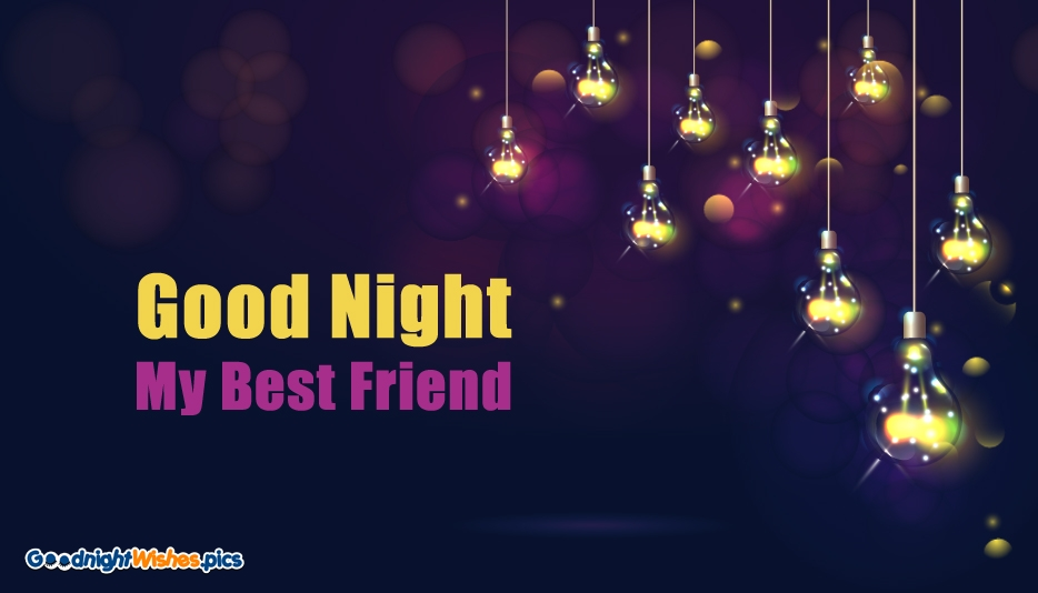 Good Night My BFF - Good Night Wishes for Friends