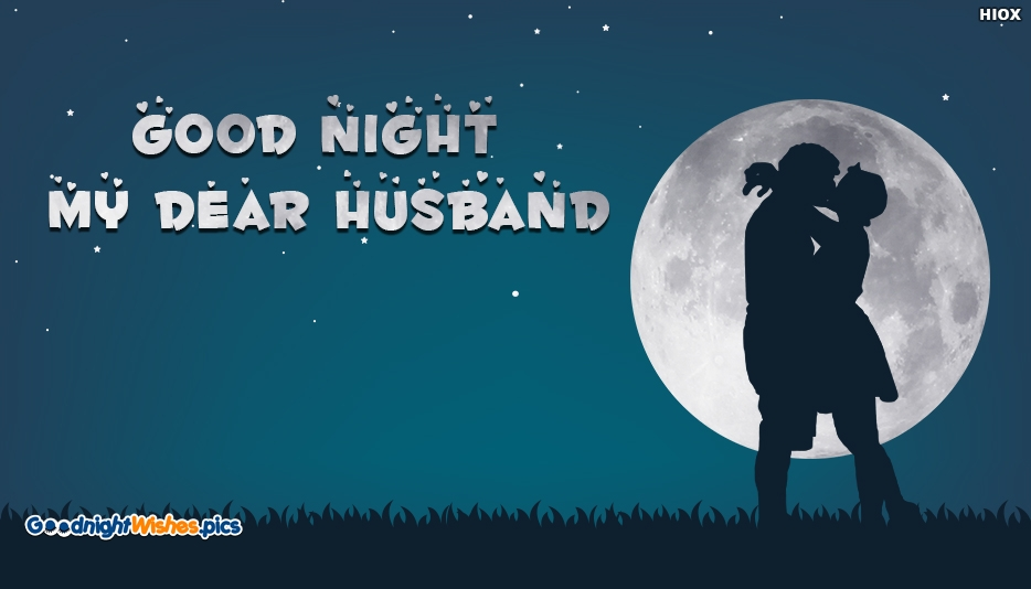 Good Night My Dear Husband - Good Night Wishes for Hubby
