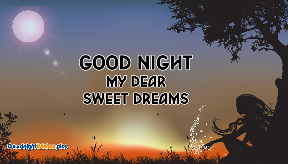 Good Night My Dear Sweet Dreams - Good Night Wishes for Sweetheart