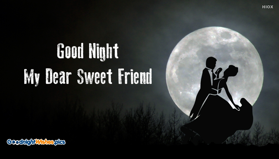 Good Night My Dear Sweet Friend - Good Night Wishes for Friends
