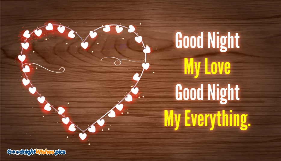 Good Night My Love Good Night My Everything @ Goodnightwishes.pics
