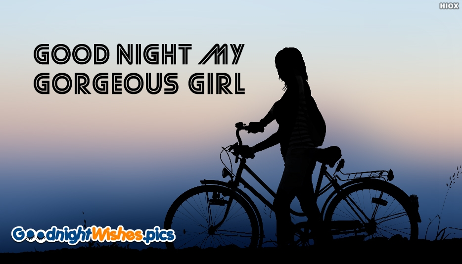 Good Night My Gorgeous Girl - Good Night Wishes for Girlfriend
