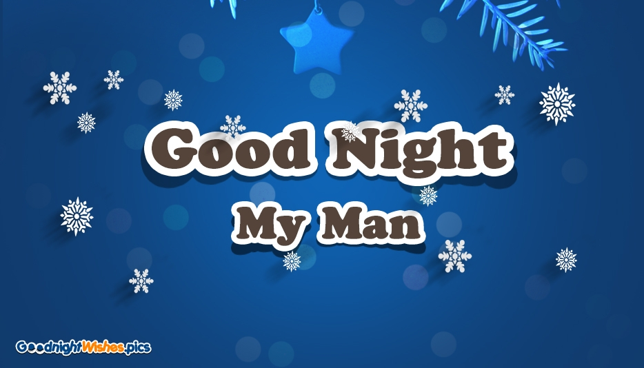 Good Night My Man - Good Night Wishes for Husband