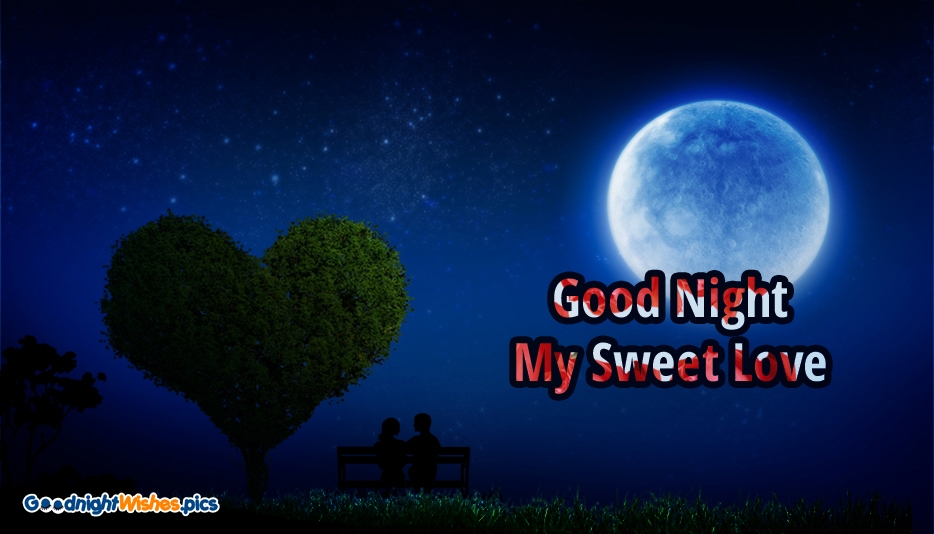 Good Night My Sweet Love @ Goodnightwishes.pics