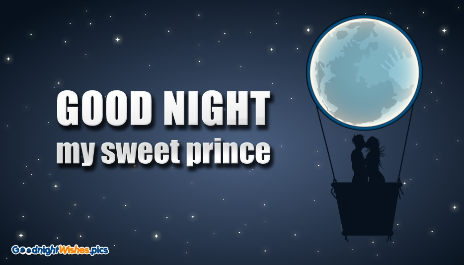 Good Night My Sweet Prince @ GoodNightWishes.Pics
