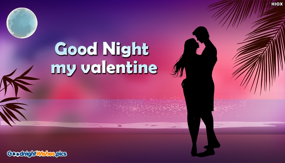 Good Night My Valentine - Good Night Wishes for Lover
