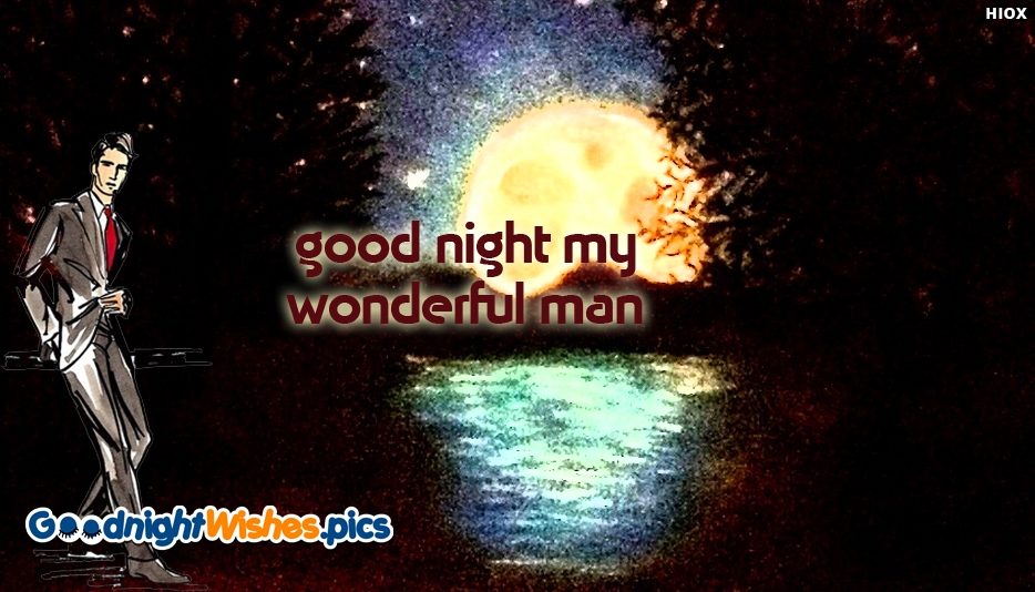 Good Night My Wonderful Man - Good Night Wishes for My Man