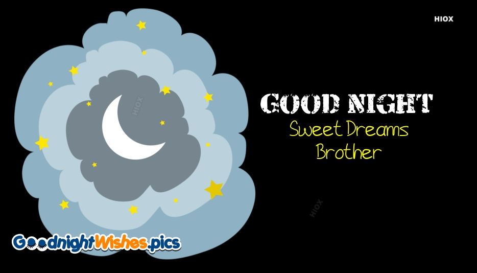 Good Night Sweet Dreams Brother