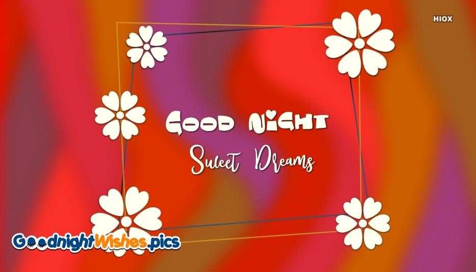 Good Night Sweet Dreams Flower