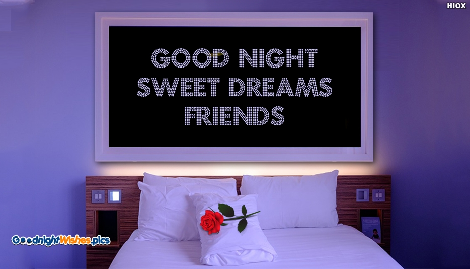 Good Night Sweet Dreams Friends @ GoodNightWishes.pics