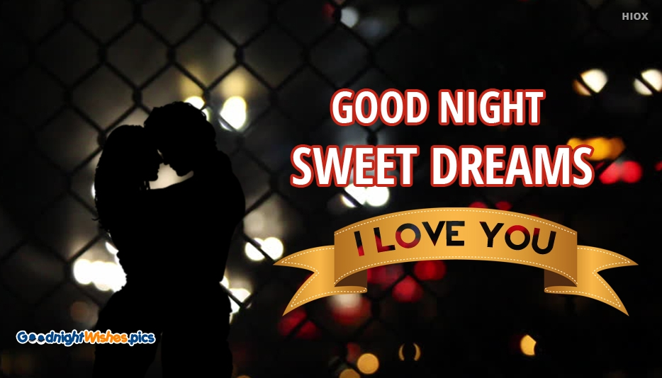 Good Night Sweet Dreams I Love You - Good Night Love You Messages