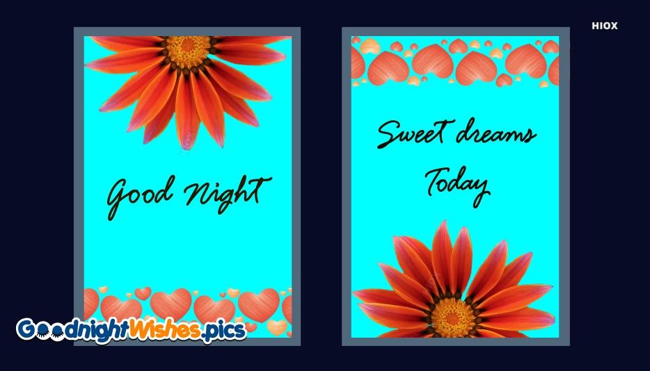 Good Night Sweet Dreams Today