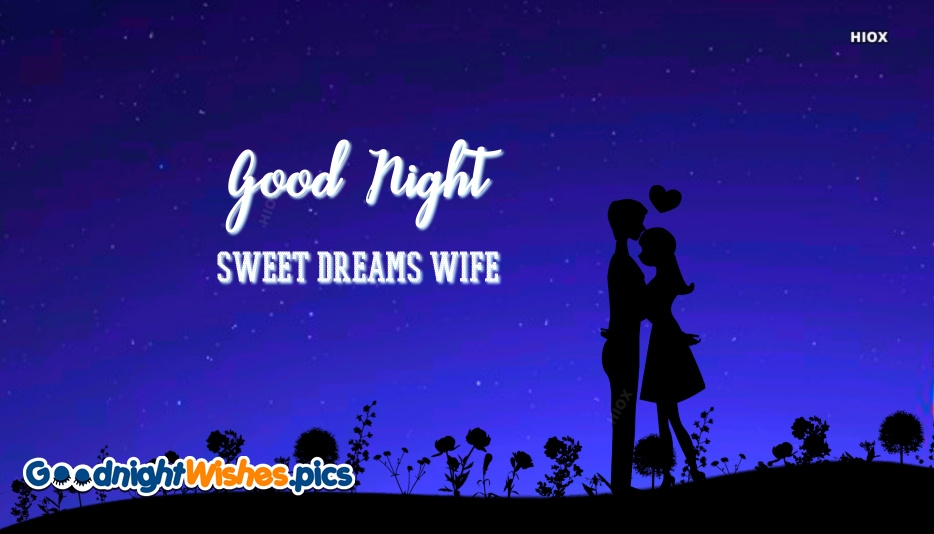 Good Night Sweet Dreams Wife