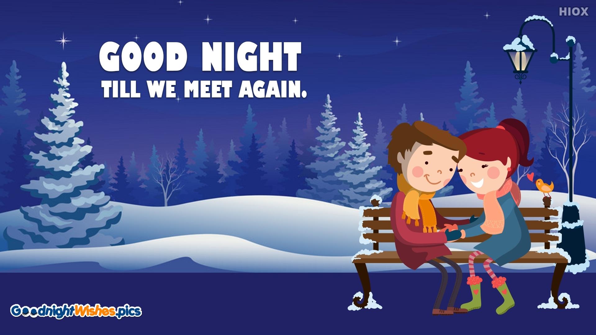 Good Night Till We Meet Again.