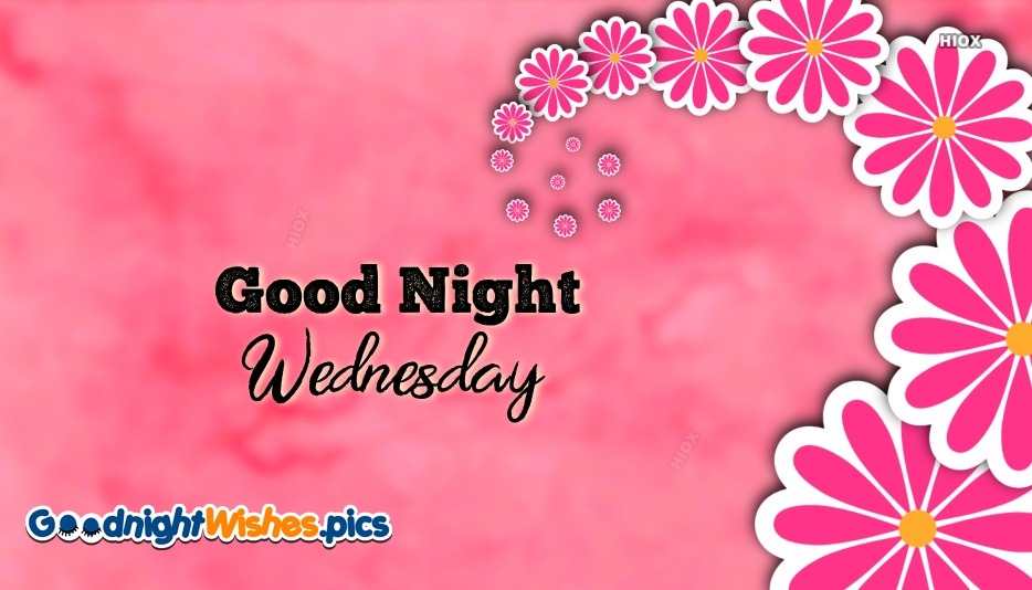 Good Night Wednesday with Pink Flowers