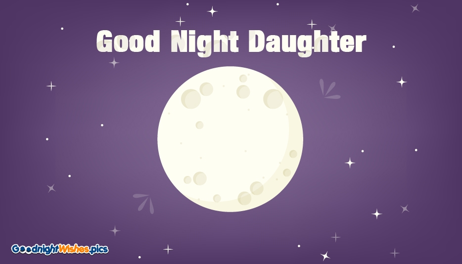 Good Night Wishes for Daughter @ Goodnightwishes.pics