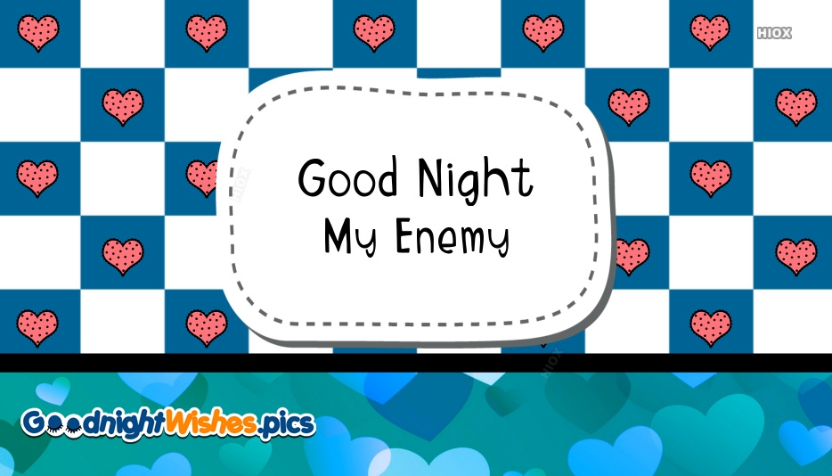 Good Night Wishes For Enemy