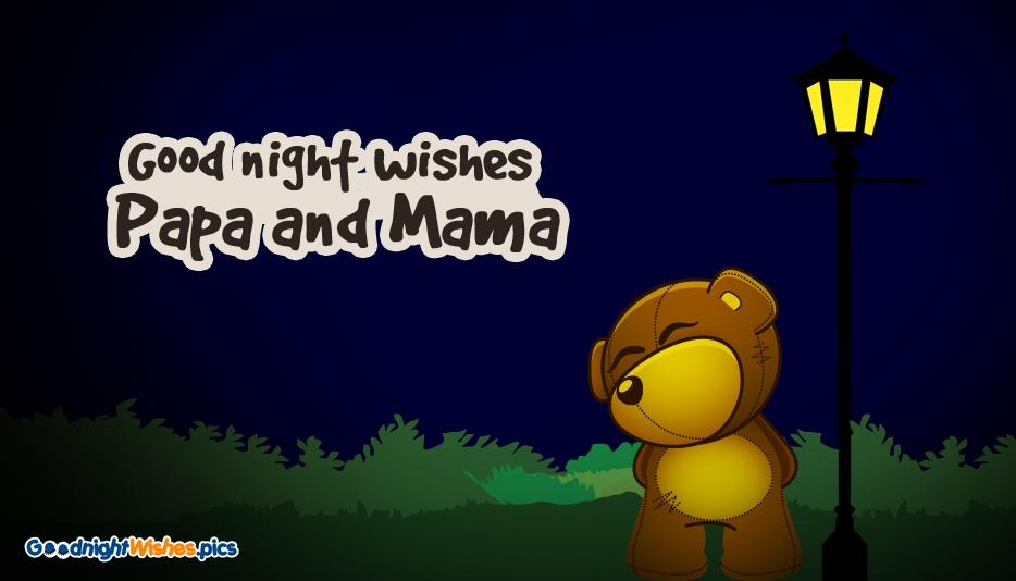 Good Night Wishes Papa and Mama @ GoodNightWishes.pics
