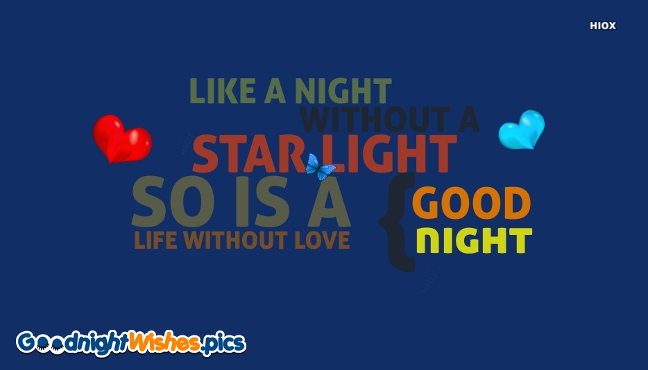 Good Night Wishes With Quote | Like A Night Without A Star Light So is A Life Without Love