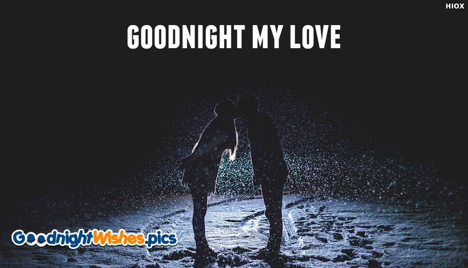 Goodnight My Love Kiss - Good Night Wishes for My Love