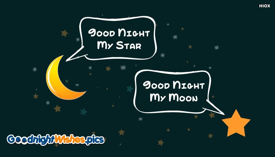 Goodnight My Star Good Night My Moon - Beautiful Good Night Wishes