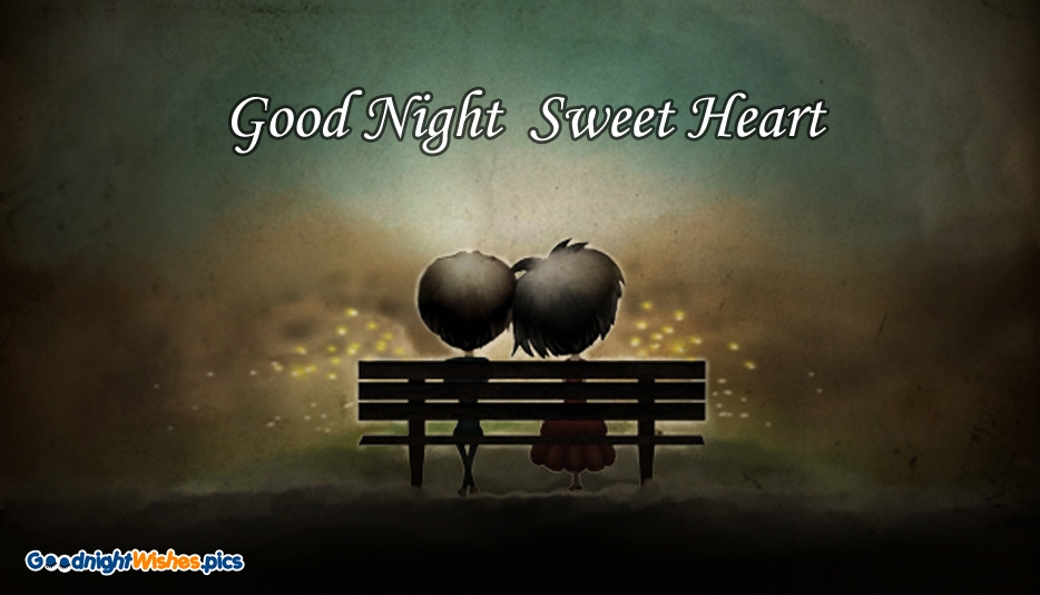 Goodnight Sweetheart @ Goodnightwishes.pics